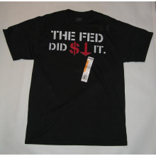 "4409 ""The Fed Did It"" shirt"
