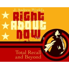 Right About Now vol. 2 Total Recall and Beyond