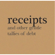 Receipts and Other Gentle Tallies of Debt