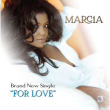 "Marcia ""FOR LOVE"" CD SINGLE RELEASE"