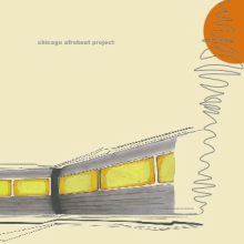 Chicago Afrobeat Project (2005, self-titled)