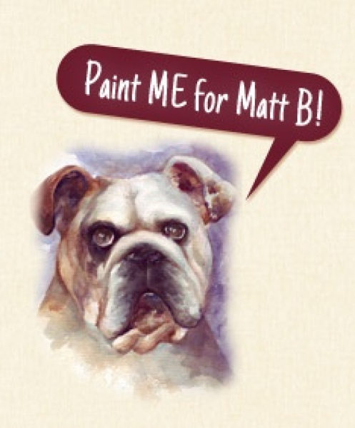 Paint Me For Matt B (Donation!)