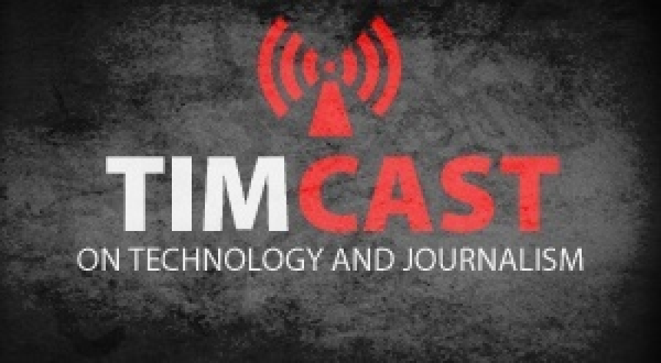 Timcast Independent Journalism and Technology