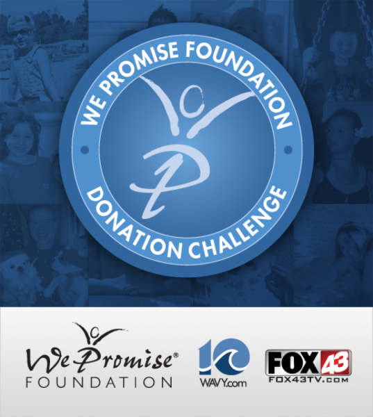 The We Promise Foundation WAVY TV 10, and FOX 43 Donation Challenge