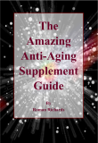 The Amazing Anti-Aging Supplement Guide