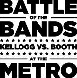 Battle of the Bands 2012: Kellogg vs. Booth at the Metro